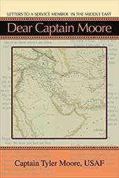 Dear Captain Moore: Letters to a Service Member in the Middle East