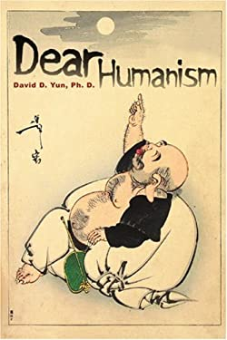 Dear Humanism 9780595338399