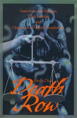 Death Row: Interviews with Inmates, Their Families and Opponents of Capital Punishment 9780595149100