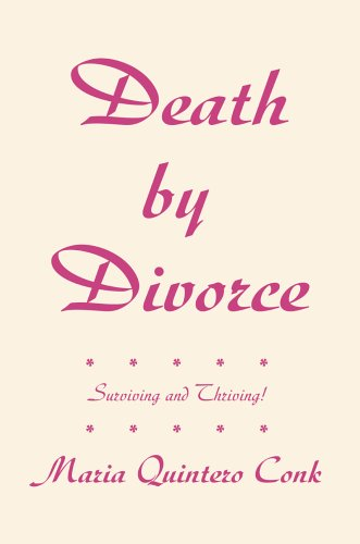 Death by Divorce: Surviving and Thriving! 9780595344581