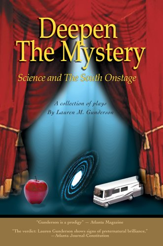 Deepen the Mystery: Science and the South Onstage 9780595379668
