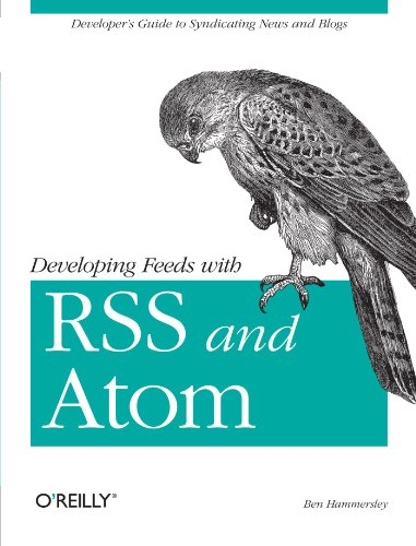 Developing Feeds with Rss and Atom 9780596008819