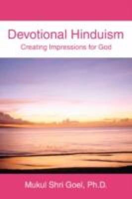 Devotional Hinduism: Creating Impressions for God