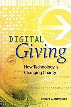 Digital Giving: How Technology Is Changing Charity 9780595442553