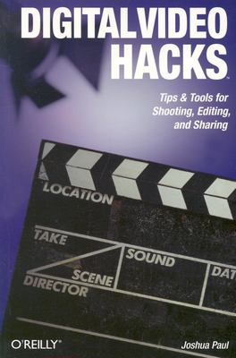 Digital Video Hacks 9780596009465