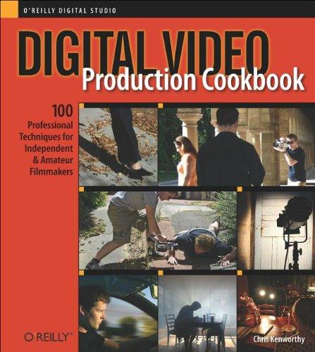 Digital Video Production Cookbook 9780596100315