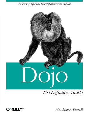 Dojo: The Definitive Guide 9780596516482