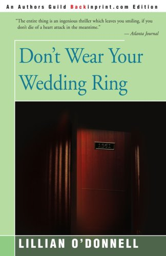 Don't Wear Your Wedding Ring 9780595229970