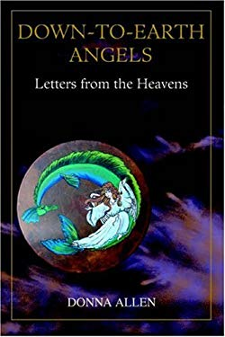 Down-To-Earth Angels: Letters from the Heavens 9780595355754
