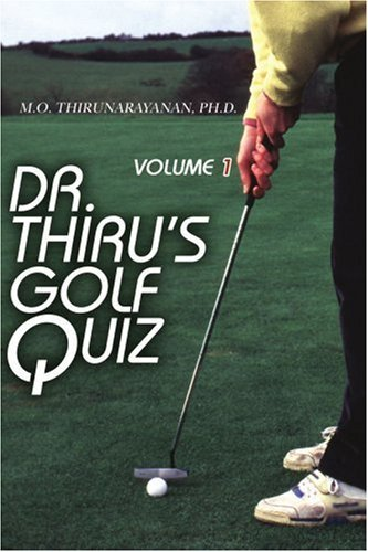 Dr. Thiru's Golf Quiz: Volume 1 9780595346318
