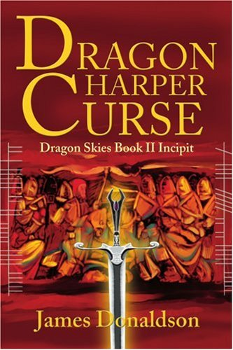Dragon Harper Curse: Dragon Skies Book II Incipit 9780595258659