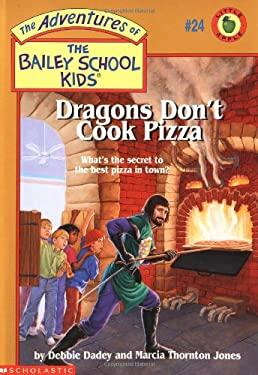 Dragons Don't Cook Pizza - Dadey, Debbie / Gurney, John Steven / Jones, Marcia Thornton