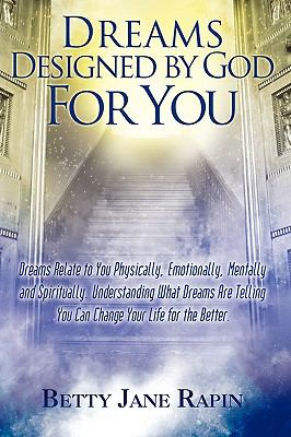 Dreams Designed by God for You: Exploring and Understanding Your Dreams 9780595713851