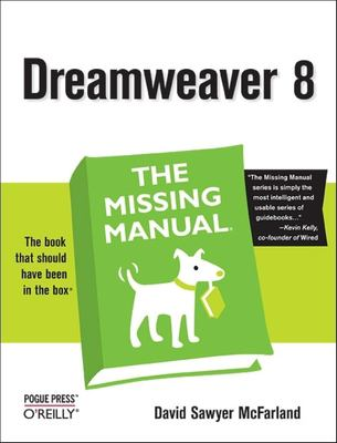 Dreamweaver 8: The Missing Manual 9780596100568