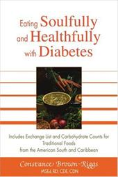 Eating Soulfully and Healthfully with Diabetes: Includes Exchange List and Carbohydrate Counts for Traditional Foods from the Amer