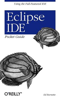 Eclipse IDE Pocket Guide 9780596100650