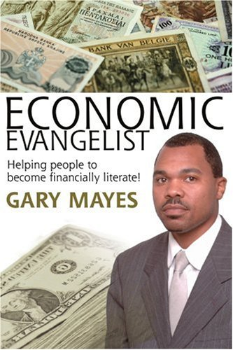 Economic Evangelist: Helping People to Become Financially Literate! 9780595316052