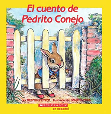 El Cuento de Pedrito Conejo: (Spanish Language Edition of the Tale of Peter Rabbit) = The Tale of Peter Rabbit 9780590464758