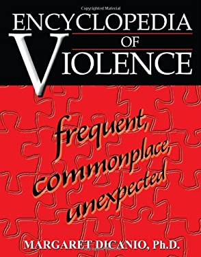 Encyclopedia of Violence: Frequent, Commonplace, Unexpected 9780595316526