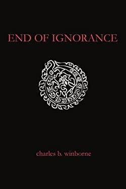 End of Ignorance 9780595277438