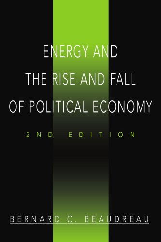 Energy and the Rise and Fall of Political Economy: 2nd Edition 9780595481170