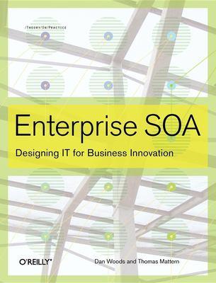 Enterprise SOA: Designing IT for Business Innovation 9780596102388