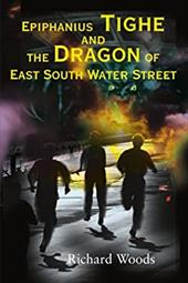 Epiphanius Tighe and the Dragon of East South Water Street 2135401