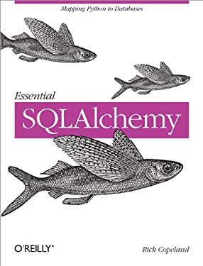 Essential SQLAlchemy 9780596516147