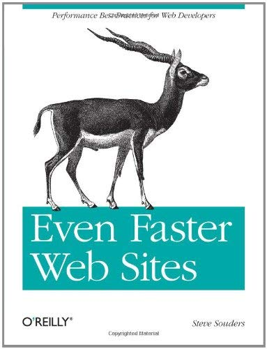 Even Faster Web Sites: Performance Best Practices for Web Developers 9780596522308
