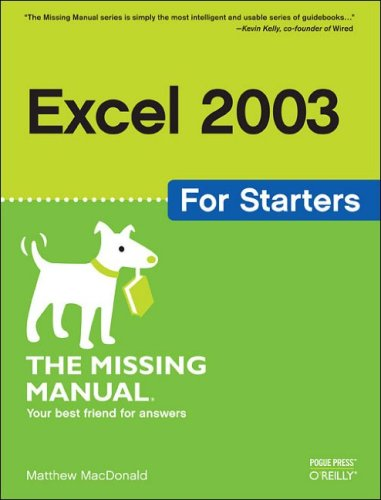 Excel 2003 for Starters: The Missing Manual 9780596101541
