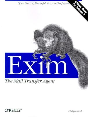 Exim: The Mail Transfer Agent 9780596000981