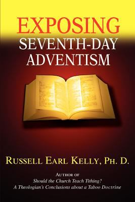 Exposing Seventh-Day Adventism 9780595363421