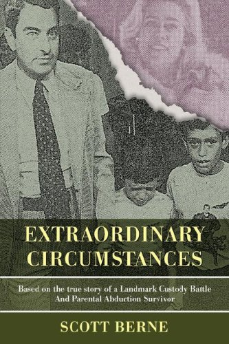 Extraordinary Circumstances: Based on the True Story of a Landmark Custody Battle and Parental Abduction Survivor 9780595699094