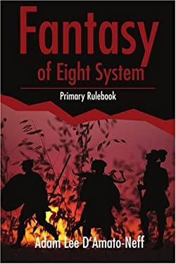Fantasy of Eight System: Primary Rulebook 9780595225927