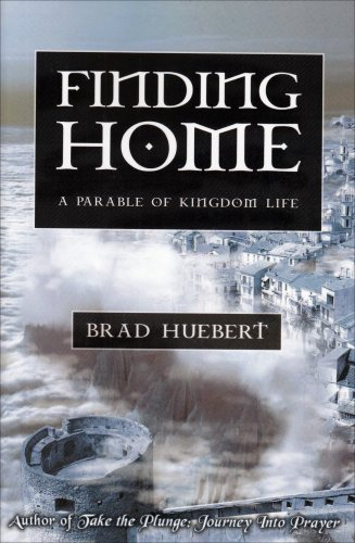 Finding Home: A Parable of Kingdom Life 9780595517787