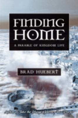 Finding Home: A Parable of Kingdom Life 9780595507207