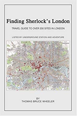 Finding Sherlock's London: Travel Guide to Over 200 Sites in London 9780595281145