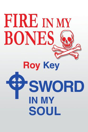 Fire in My Bones - Sword in My Soul 9780595345618