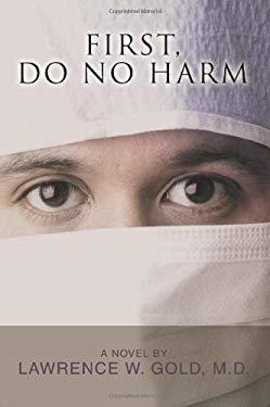 First, Do No Harm 9780595337286