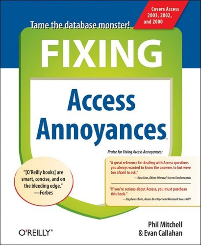 Fixing Access Annoyances: How to Fix the Most Annoying Things about Your Favorite Database 9780596008529
