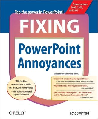 Fixing PowerPoint Annoyances: How to Fix the Most Annoying Things about Your Favorite Presentation Program 9780596100049
