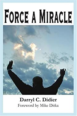 Force a Miracle 9780595226887