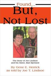 Found...But, Not Lost: The Story of Joe Lindsoe and His Sister, Mari Bjerland 2149527