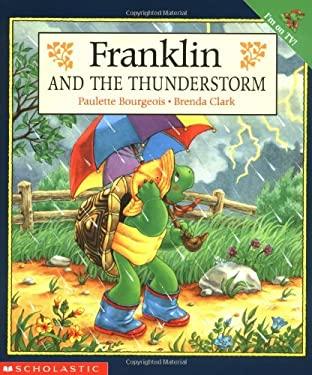 Franklin and the Thunderstorm - Bourgeois, Paulette / Clark, Brenda