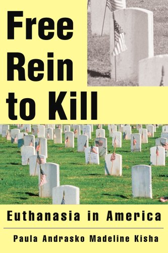 Free Rein to Kill: Euthanasia in America 9780595340415