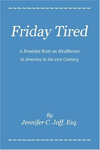 Friday Tired: A Feminist Rant on Healthcare in America in the 21st Century