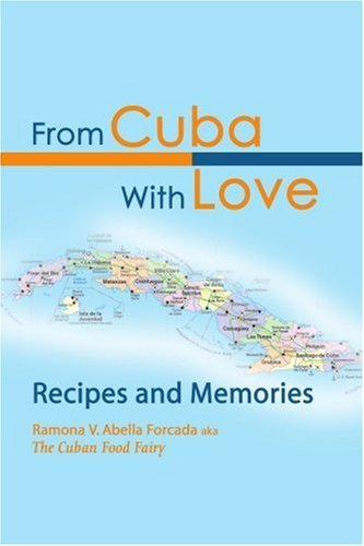 From Cuba with Love: Recipes and Memories 9780595276332