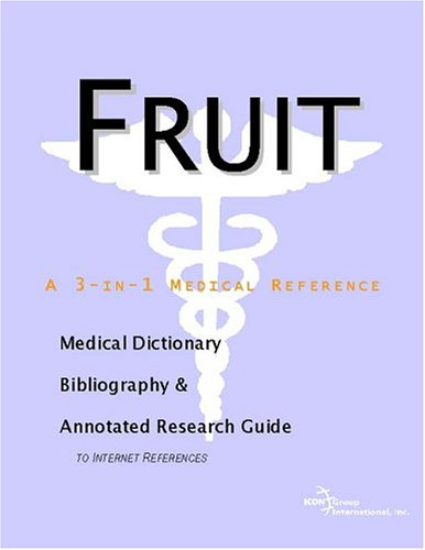 Fruit - A Medical Dictionary, Bibliography, and Annotated Research Guide to Internet References 9780597842870