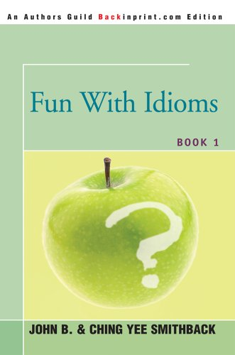 Fun with Idioms: Book 1 9780595350773