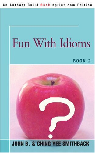 Fun with Idioms: Book 2 9780595350780